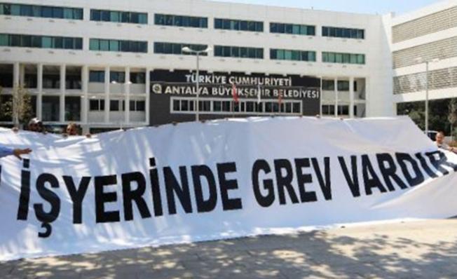Antalya Büyükşehir Belediyesi'nde grev kararı