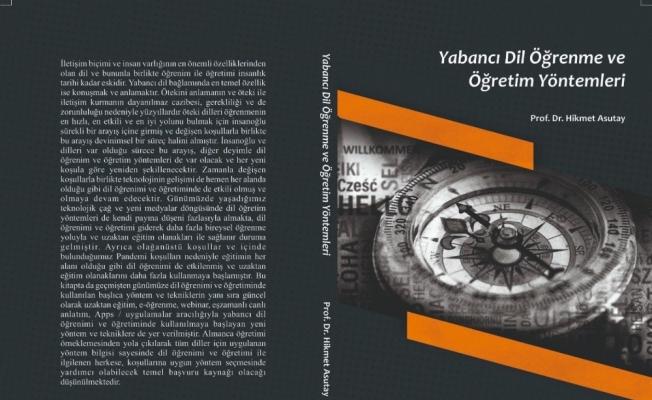 Trakya Üniversitesi'nden Prof. Dr. Hikmet Asutay'ın 'Yabancı dil öğrenme ve öğretim yöntemleri' adlı kitabı yayımlandı