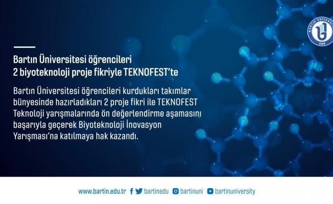 Bartın Üniversitesi öğrencileri 2 biyoteknoloji proje fikriyle TEKNOFEST'te
