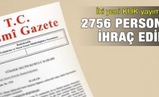 KHK ile kamudan 2756 kişi ihraç edildi
