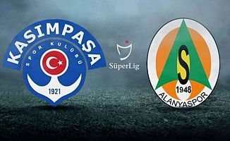 Kasımpaşa - Aytemiz Alanyaspor maçı bugün oynanacak