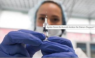 Aşıdan sonra en kuvvetli antikor ne zaman oluşuyor?