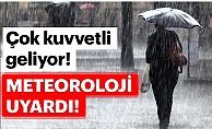 Meteoroloji'den uyarı geldi! Kuvvetli şekilde geliyor